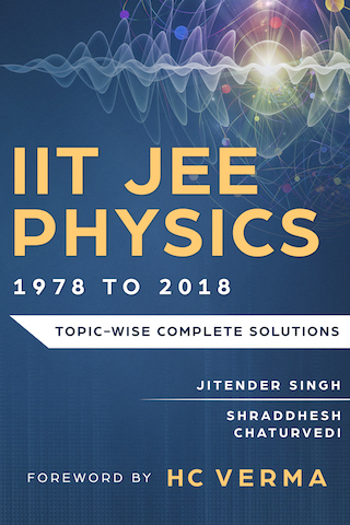IIT JEE Physics 41 Years by Jitender Singh and Shraddhesh Chaturvedi