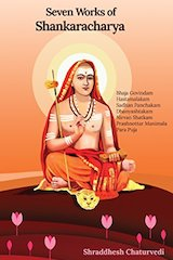 Seven works of Shankaracharya by Shraddhesh Chaturvedi